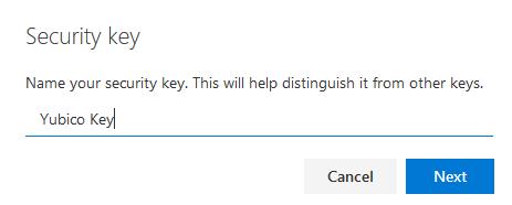 Name your key in M365. I used 'YubicoKey'.